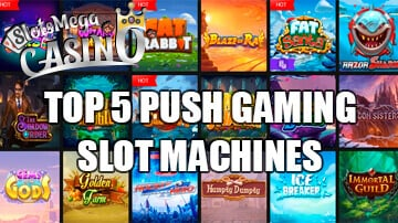 top 5 push gaming slot