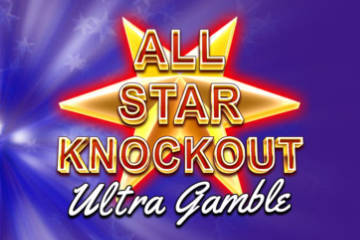 All Stars Knockout Ultra Gamble